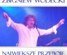 Lubię wracać tam, gdzie byłem - Zbigniew Wodecki