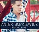 Pomimo Burz - Antek Smykiewicz
