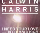 I Need Your Love ft. Ellie Goulding - Calvin Harris