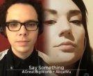 Say Something - A Great Big World and Christina Aguilera