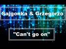 Sajgonka & Grzegorzo - Can't Go On